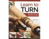 Learn To Turn (2nd Edition)